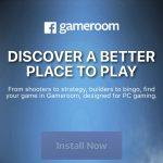 フェイスブックがPCゲーム市場に参戦、Gameroomを開始。
